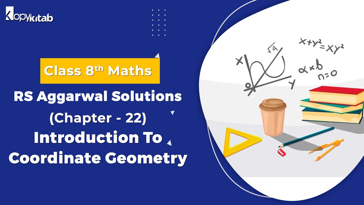 RS Aggarwal Solutions Class 8 Maths Chapter 22 Introduction To Coordinate Geometry
