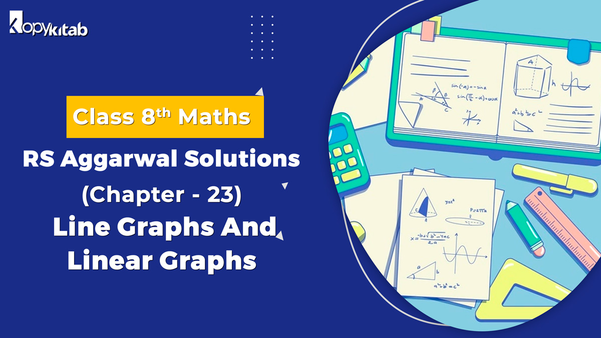 RS Aggarwal Solutions Class 8 Maths Chapter 23 Line Graphs And Linear Graphs