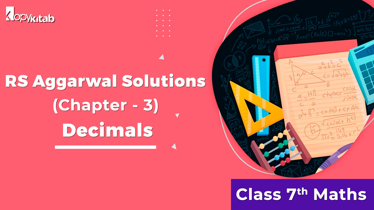 RS Aggarwal Solutions Class 7 Maths Chapter 3 Decimals