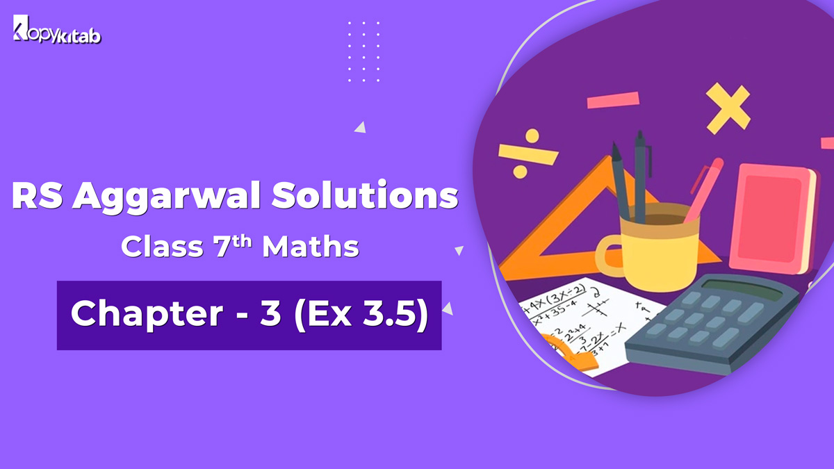 RS Aggarwal Solutions Class 7 Maths Chapter 3 Ex 3.5