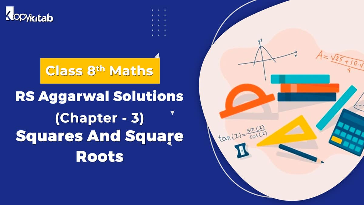 RS Aggarwal Solutions Class 8 Maths Chapter 3 Squares And Square Roots