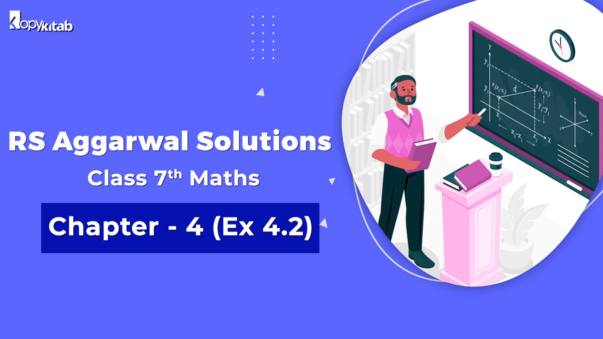 RS Aggarwal Solutions Class 7 Maths Chapter 4 Ex 4.2