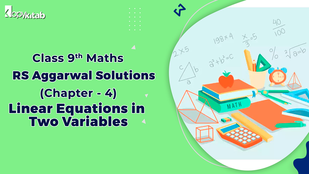RS Aggarwal Solutions Class 9 Maths Chapter 4 Linear Equations in Two Variables