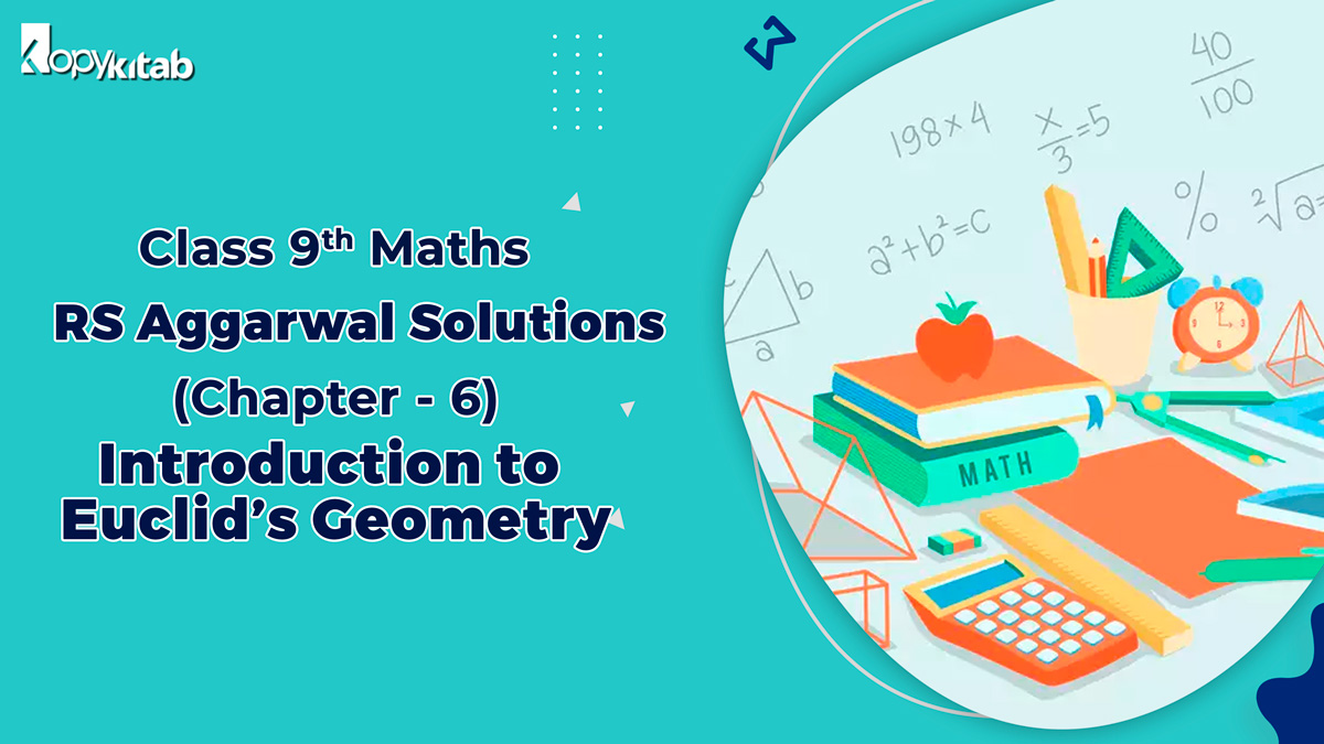 RS Aggarwal Solutions Class 9 Maths Chapter 6 Introduction To Euclids Geometry