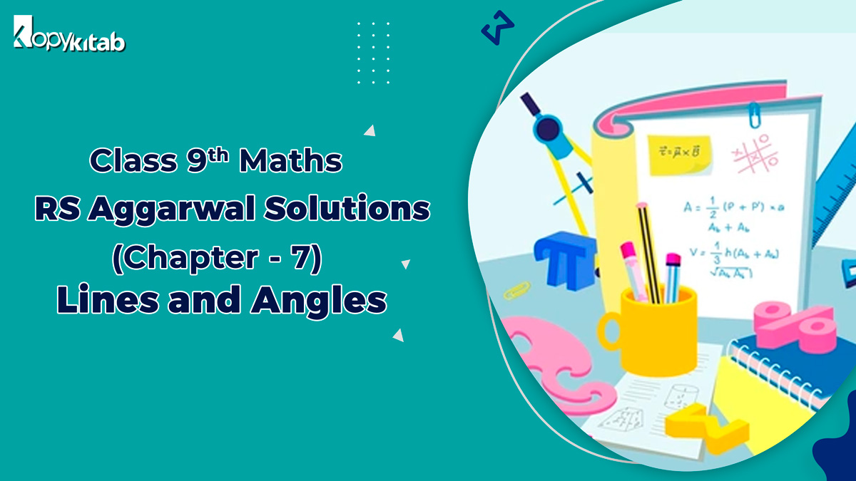 RS Aggarwal Solutions Class 9 Maths Chapter 7 Lines and Angles
