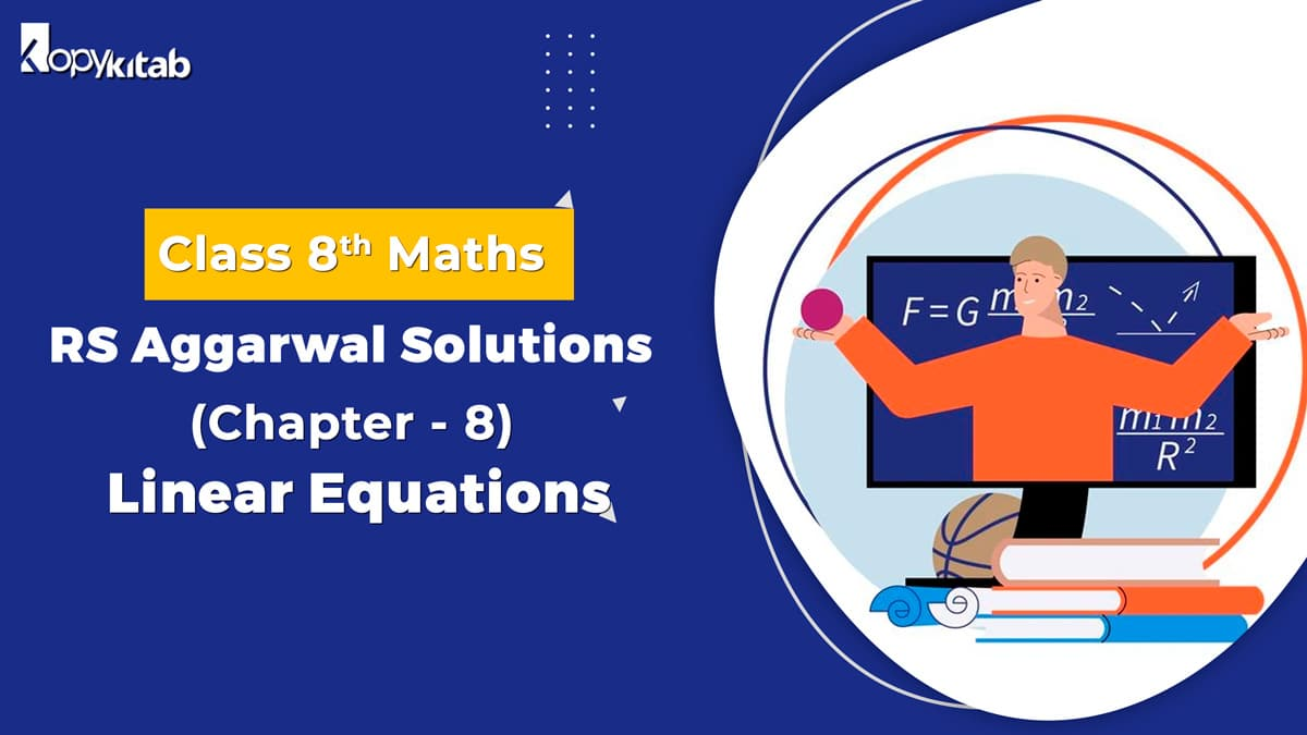 RS Aggarwal Solutions Class 8 Maths Chapter 8 Linear Equations