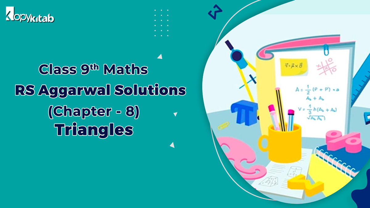 RS Aggarwal Solutions Class 9 Maths Chapter 8 Triangles