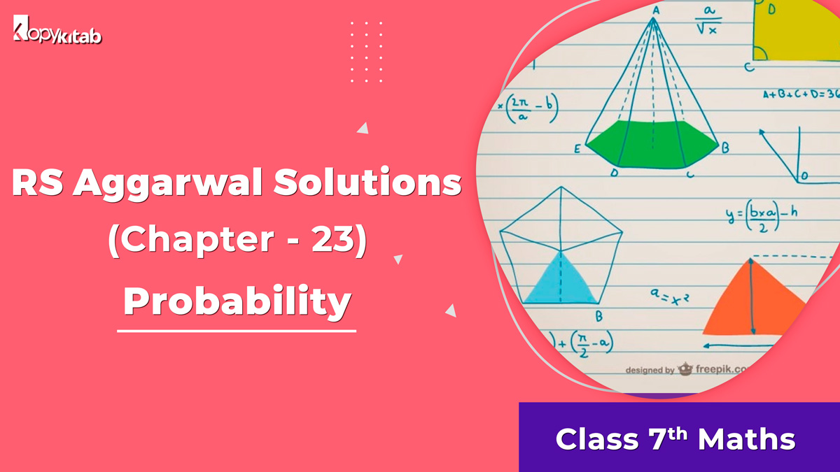 RS Aggarwal Solutions Class 7 Maths Chapter 23 Probability