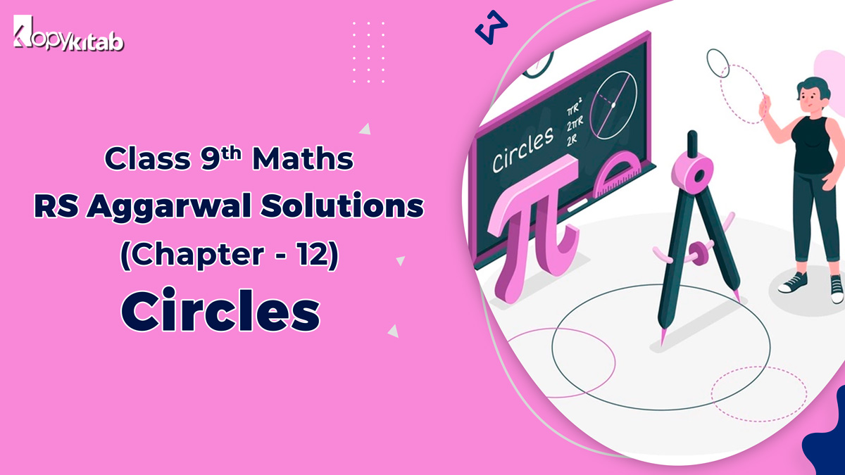 RS Aggarwal Solutions Class 9 Maths Chapter 12 Circles