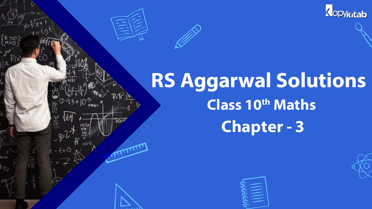 RS Aggarwal Solutions Class 10 Maths Chapter 3 – Linear equations in two variables