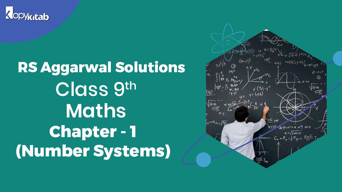 RS Aggarwal Solutions Class 9 Maths Chapter 1 Number Systems