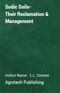 Sodic Soils- Their Reclamation and Management