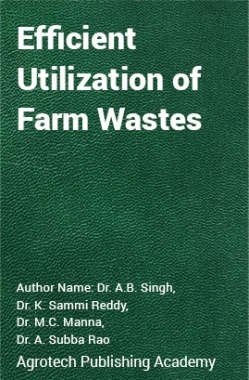 Efficient  Utilization  of Farm Wastes