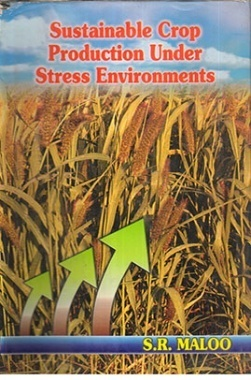 Sustainable Crop production under Stress Environments