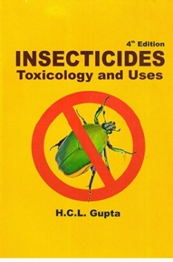 Insecticides: Toxicology And Uses