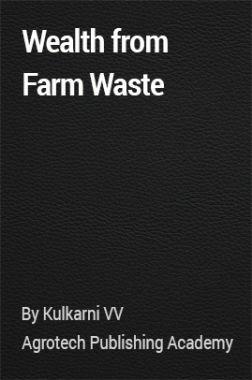 Wealth from Farm Waste