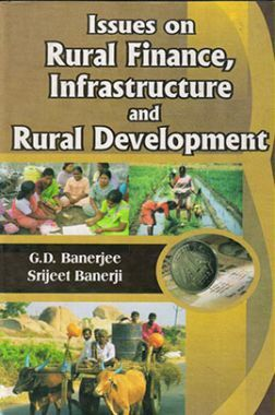Issues on Rural Finance, Infrastructure and Rural Development