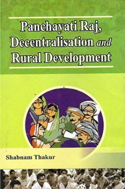 Panchayati Raj, Decentralization and Rural Development