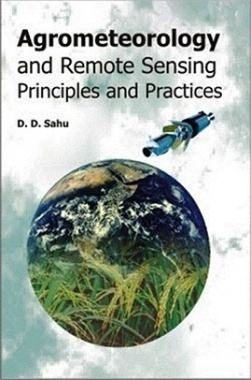 Agrometeorology and Remote Sensing Principles and Practices