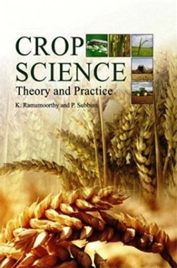 Crop Science : Theory And Practice
