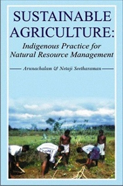 Sustainable Agriculture : Indigenous Practice For Natural Resource Management