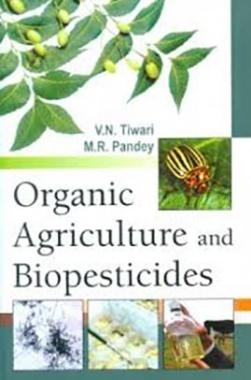 Organic Agriculture and Bio-Pesticides