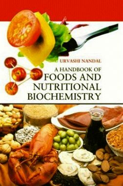 A Handbook of Foods and Nutritional Biochemistry: A Complete Source Book