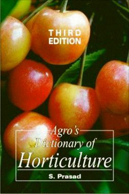 Agro's Dictionary of Horticulture