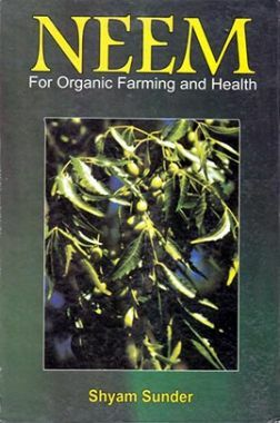 Neem : For Organic Farming And Health