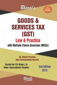 Goods & Services Tax (GST) Law & Practice With MCQs