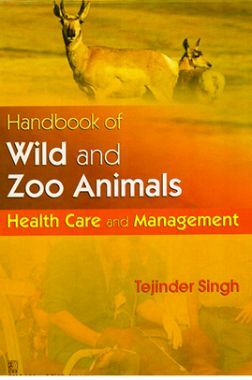 Handbook of Wild And Zoo Animals : Health Care and Management