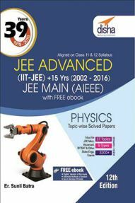 39 Years IIT-JEE Advanced + 15 yrs JEE Main Topic-wise Solved Paper Physics 12th Edition