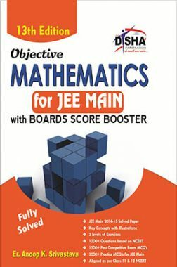 Objective Mathematics for  JEE Main with Boards Score Booster 13th Edition
