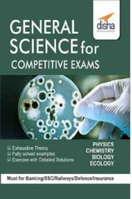 General Science For Competitive Exams - CSAT/ NDA/ CDS/ Railways/ SSC/ UPSC/ State PSC/ Defence