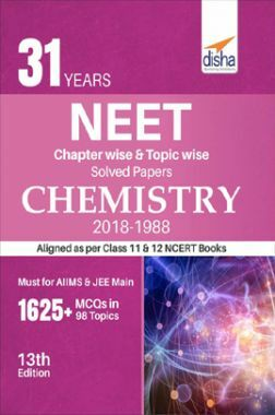 31 Years NEET Chapterwise & Topicwise Solved Papers For Class - XI & XII Chemistry (2018 - 1988)