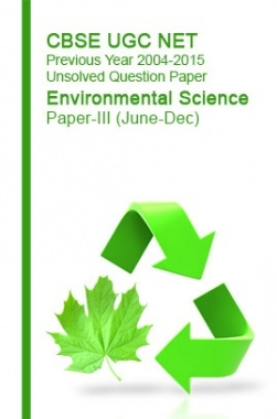 CBSE UGC NET Previous Year 2004-2015 Unsolved Question Paper Environmental Science Paper-III (June-Dec)