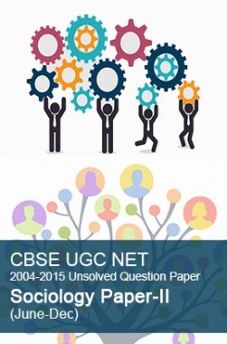 CBSE UGC NET Previous Year 2004-2015 Unsolved Question Paper Sociology Paper-II (June-Dec)