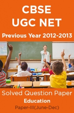 CBSE UGC NET Previous Year 2012-13 Solved Question Paper Education Paper-III(June-Dec)