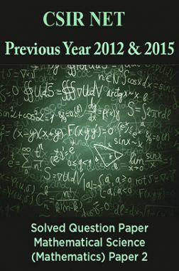 CSIR NET Previous Year 2012 And 2015 Solved Question Paper Mathematical Science (Mathematics) Paper 2