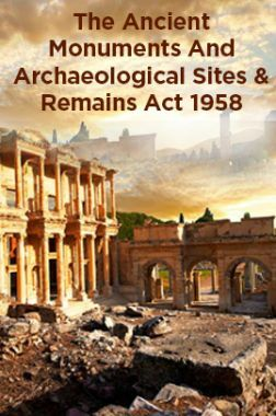 The Ancient Monuments And Archaeological Sites And Remains Act 1958
