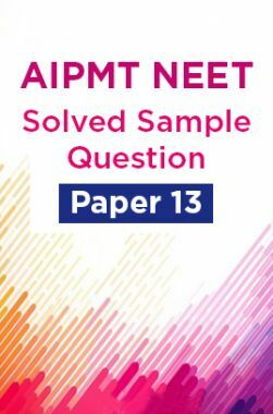 AIPMT NEET Solved  Sample Question Paper 13