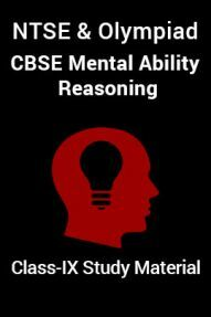 NTSE & Olympiad CBSE Mental Ability Reasoning For Class-IX Study Material