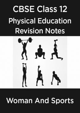 CBSE Class 12 Physical Education Revision Notes Woman And Sports