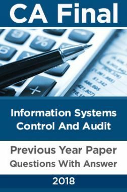 CA Final For Information Systems Control And Audit Previous Year Paper Question With Answer 2018