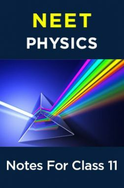 NEET Physics Notes For Class 11