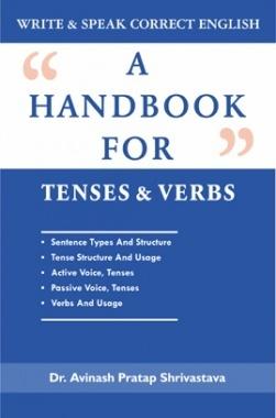 A Handbook for Tenses & Verbs