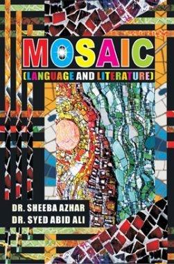 Mosaic By Dr. Sheeba Azhar and Dr. Syed Abid Ali