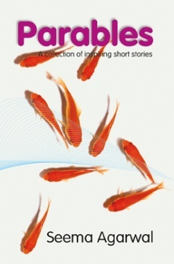 Parables A Collection of Inspiring Short Stories By Seema Agarwal