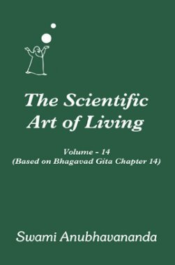 The Scientific Art of Living Volume.14 By Swami Anubhavanada