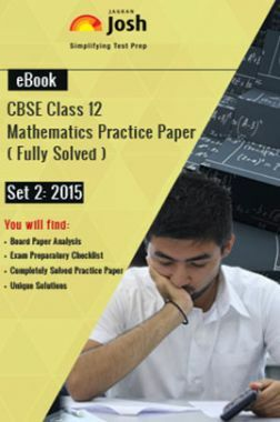 CBSE Class 12th Solved Mathematics Practice Paper 2015 (Set-II)